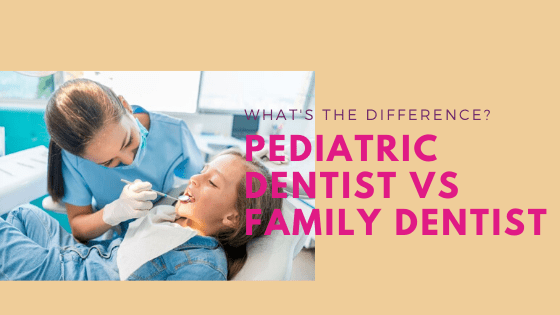 Pediatric Dentist Vs Family Dentist