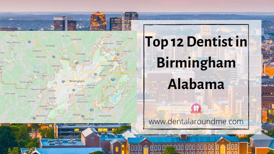 Top 12 Dentist in Birmingham Alabama