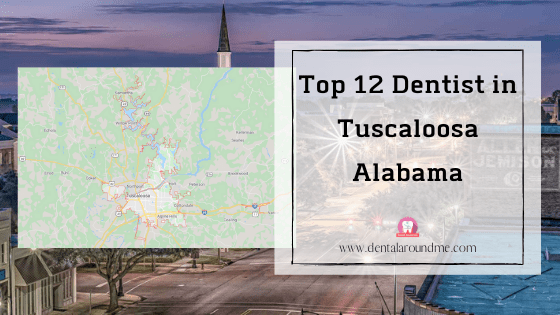 Top 12 Dentist in Tuscaloosa Alabama