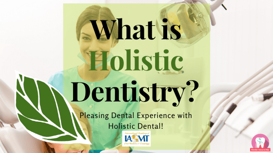 what is holistic dentistry - Dental Blog