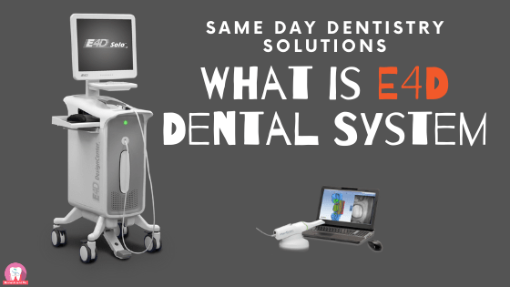 What is E4D Dental System