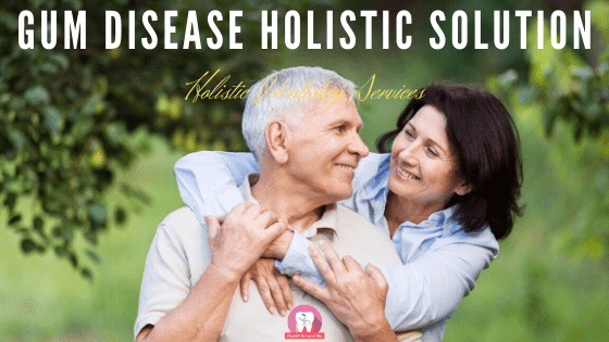 Gum Disease Holistic Solution