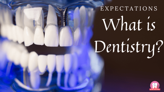 What is Dentistry?