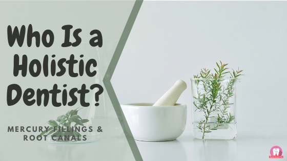 Who is a holistic dentist